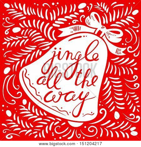 Jingle all the way calligraphic hand drawn lettering. Christmas and New Year background with silhouette of pine tree branches and jingle bells with bow.