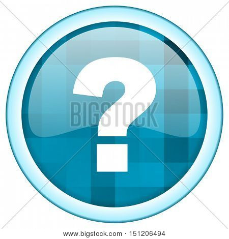 Blue circle vector question mark icon. Round internet glossy ask button. Web design graphic element.