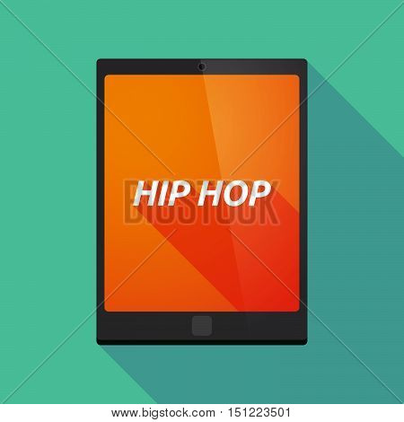 Long Shadow Tablet Pc With    The Text Hip Hop