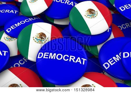 Democrat Party Campaign Pins And Mexican Flag Buttons 3D Illustration