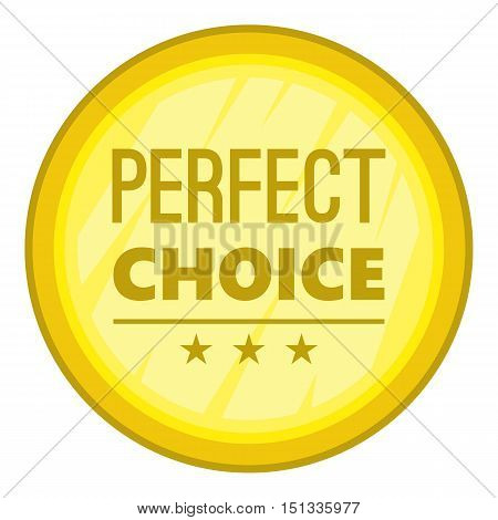 Perfect choice label icon. Cartoon illustration of perfect choice label vector icon for web