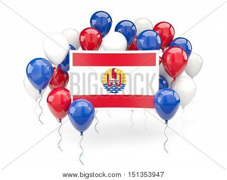 Flag Of French Polynesia With Balloons