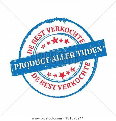 The best sold product all time (Dutch language) - grunge stamp / sticker. Print colors used. Grunge layer is applied exactly on the colored stamp.