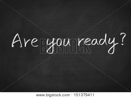 Are you ready text on blackboard background