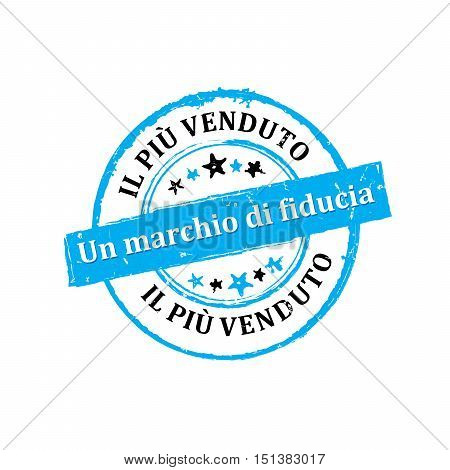 Best seller, Trusted brand (Italian language: Il piu venduto,  marchio di fiducia) - printable grunge icon / sticker. Grunge layer is applied exactly on the colored stamp.