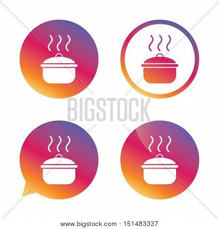 Cooking pan sign icon. Boil or stew food symbol. Gradient buttons with flat icon. Speech bubble sign. Vector