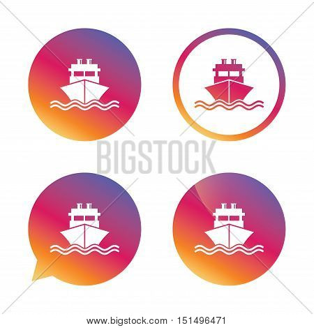 Ship or boat sign icon. Shipping delivery symbol. With chimneys or pipes. Gradient buttons with flat icon. Speech bubble sign. Vector