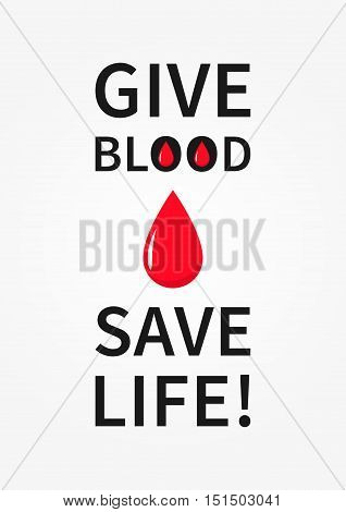 Give Blood Save Life vector illustration. Blood donation creative concept with red drop.