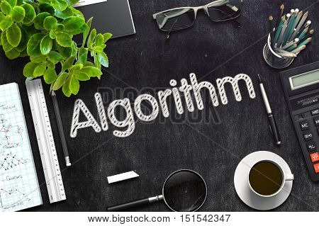 Algorithm - Black Chalkboard with Hand Drawn Text and Stationery. Top View. 3d Rendering. Toned Illustration.