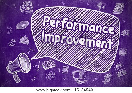 Speech Bubble with Phrase Performance Improvement Hand Drawn. Illustration on Purple Chalkboard. Advertising Concept.