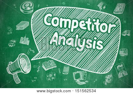Business Concept. Horn Speaker with Text Competitor Analysis. Doodle Illustration on Green Chalkboard.