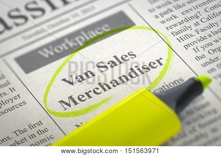 Van Sales Merchandiser - Advertisements and Classifieds Ads for Vacancy in Newspaper, Circled with a Yellow Highlighter. Blurred Image with Selective focus. Job Seeking Concept. 3D Illustration.