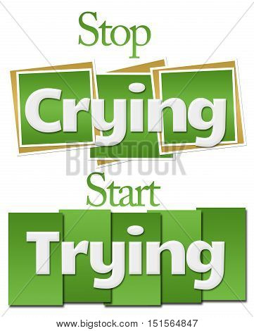 Stop crying start crying text written over green background.