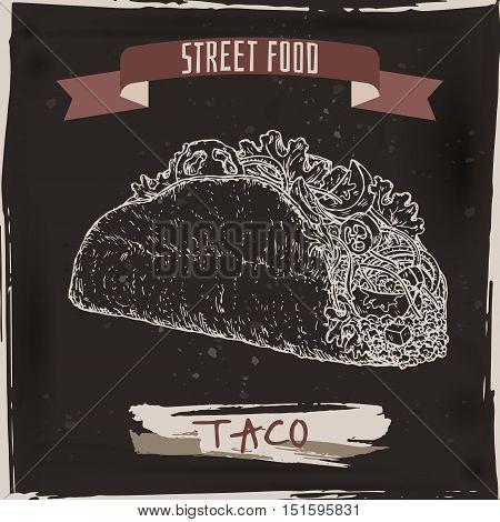 Taco sketch on black grunge background. Mexican cuisine. Street food series. Great for market, restaurant, cafe, food label design.
