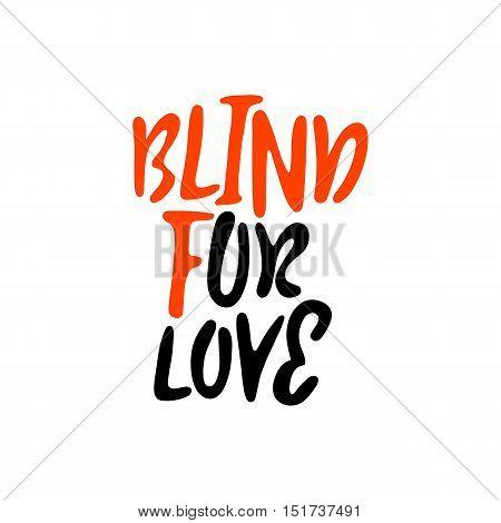Blind for love trendy print on t-shirt or bag