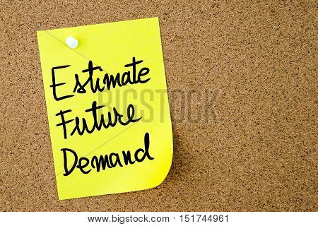 Estimate Future Demand Text Written On Yellow Paper Note