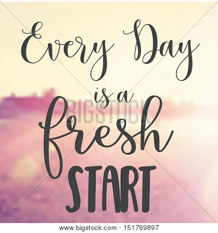 Vector Quote - Every day is a fresh start
