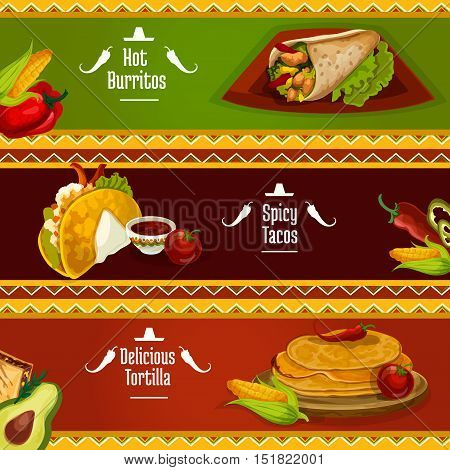 Mexican cuisine spicy tacos, burrito and tortilla banners with traditional corn pancake sandwiches filled meat, vegetables and herbs, served with tomato sauce salsa. Restaurant or cafe menu design