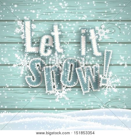 Let it snow, blue text on blue wooden background with 3d effect and snowflakes, vector illustration, eps 10 with transparency and gradient meshes