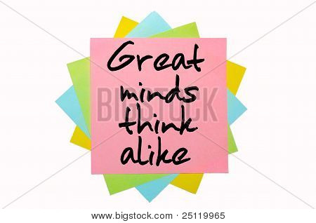 """Proverb """"   Great Minds Think Alike """" Written On Bunch Of Sticky Notes"""
