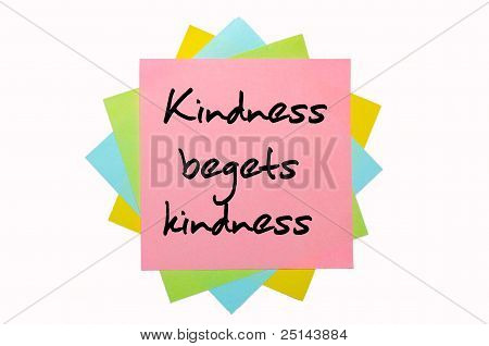 "Proverb "" Kindness Begets Kindness "" Written On Bunch Of Sticky Notes"