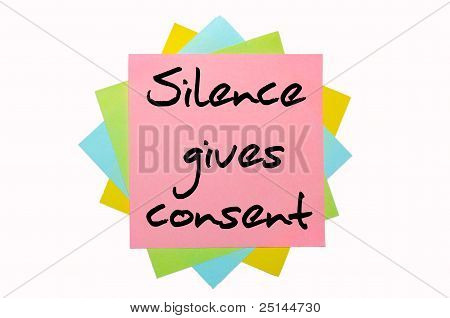 """Proverb """" Silence Gives Consent """" Written On Bunch Of Sticky Notes"""
