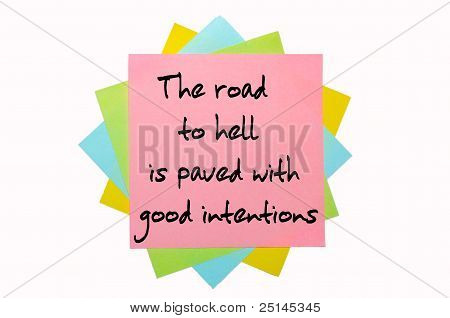 "Proverb "" The Road To Hell Is Paved With Good Intentions "" Written On Bunch Of Sticky Notes"