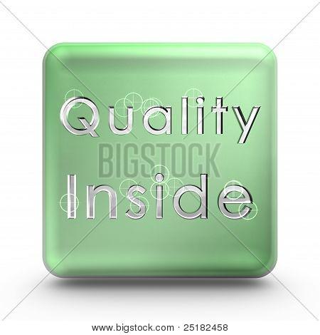 Quality inside