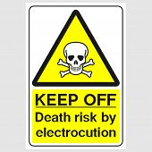 Plate: keep Off. Death Risk By Electrocution. Sign: keep Off. Death Risk By Electrocution On A G poster