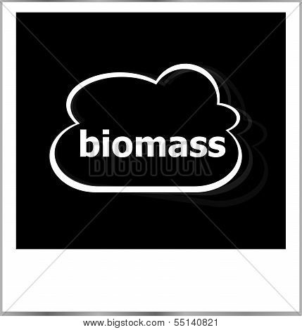 Instant Photo Frame With Cloud And Biomass Word