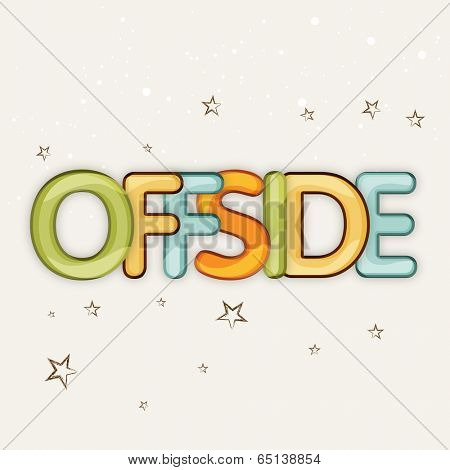 Colorful text OFFSIDE on stars decorate brown background.