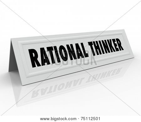 Rational Thinker words on a name tent card for a person, speaker or panelist who is expressing sensible and reasonable thought