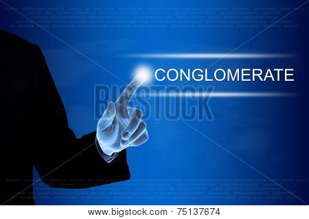 Business Hand Clicking Conglomerate Button On Touch Screen