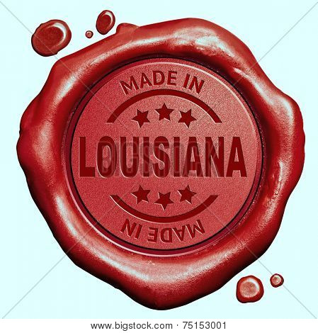 Made in Louisiana red wax seal or stamp, quality label