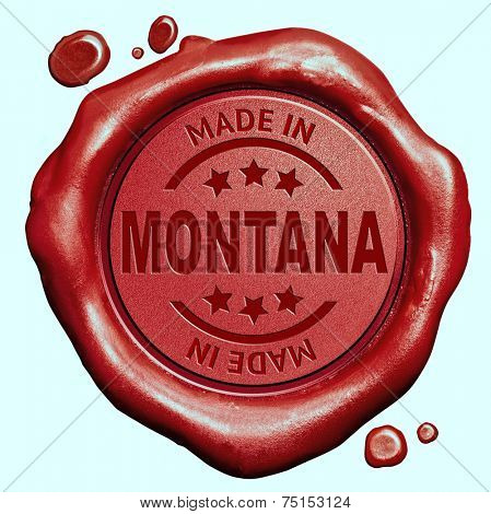 Made in Montana red wax seal or stamp, quality label