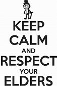 Keep Calm And Respect Your Elders poster