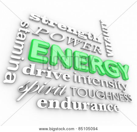 Energy 3d word in a collage with related terms strength, vitality, power, stamina, drive, intensity, spirit, toughness, endurance