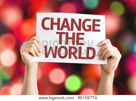 Change The World card with colorful background with defocused lights