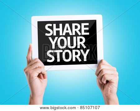 Tablet pc with text Share Your Story with blue background