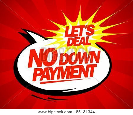 No down payment pop-art design.