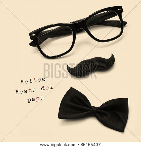 sentence felice festa del papa, happy fathers day written in italian, and black eyeglasses, mustache and bow tie forming a man face in a beige background
