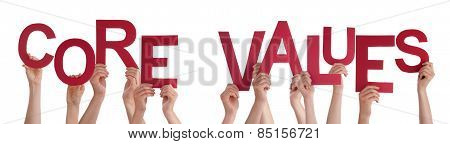 People Hands Holding Red Word Core Values