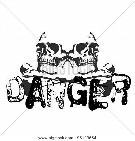 Danger And Two Skulls And Crossbones