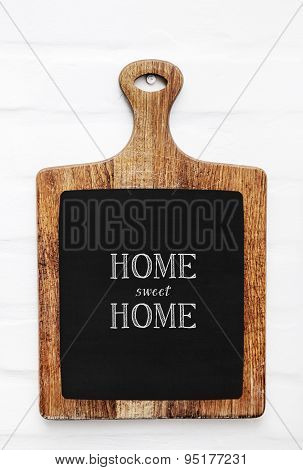 Old Scratched Cutting Board. Rustic Style Kitchen. Quote Home Sweet Home