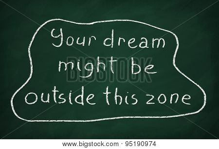 Your Dream Might Be Outside This Zone