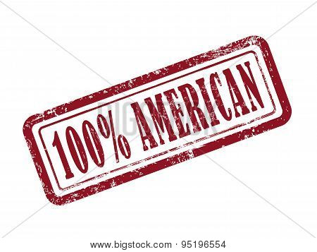 Stamp 100 Percent American In Red Text On White
