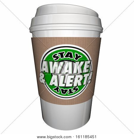 Stay Awake Alert Pay Attention Coffee Cup 3d Illustration