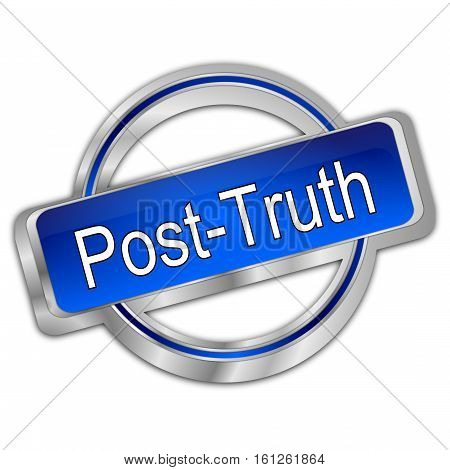 blue Post-Truth Button on white background - 3D illustration