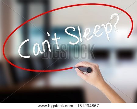 Woman Hand Writing Cant Sleep? With A Marker Over Transparent Board