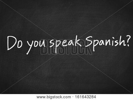 Do you speak Spanish? text on blackboard background